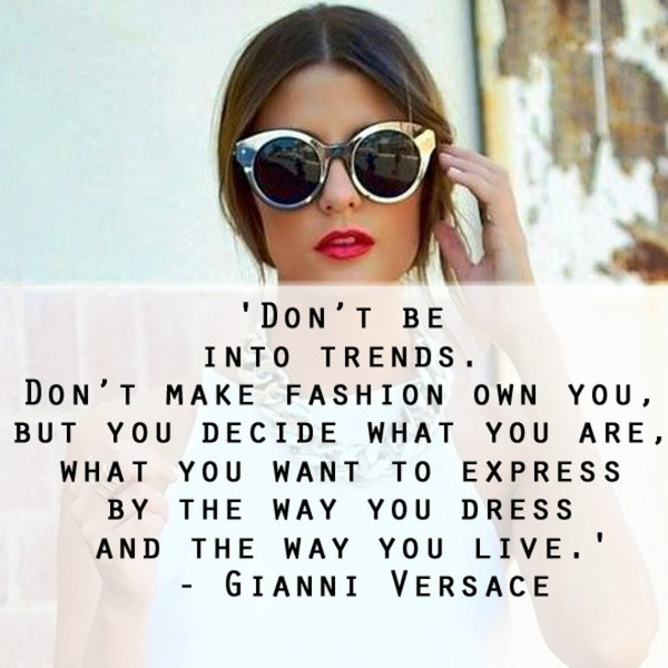 Gianni Versace 'The Way You Live' Quote