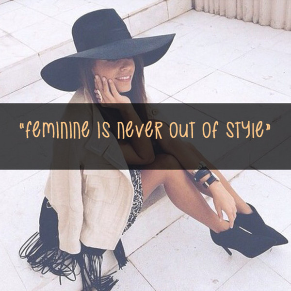 Feminine Is Never Out Of Style