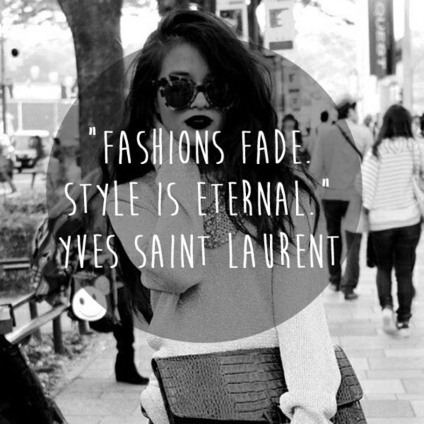 Yves Saint Laurent 'Style is Eternal' Quote
